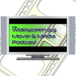 The Widescreen.org Movie and Media Podcast #185
